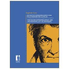 Poetico sonnambulismo e una folle passione per la follia. La romantizzazione della medicina nell'opera di E. T. A. Hoffmann. Ediz. italiana e tedesca (Un)