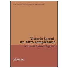 Vittorio Sereni, un altro compleanno
