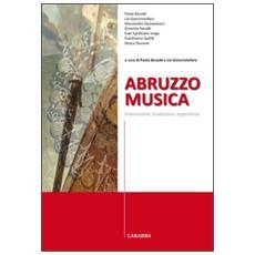 Abruzzo musica. Innovazione, tradizione, esperienze