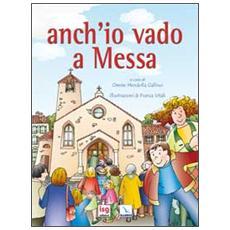 Anch'io vado a Messa. Una guida per i bambini