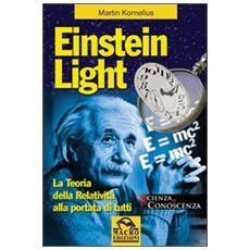 Einstein light. La teoria della relatività alla portata di tutti