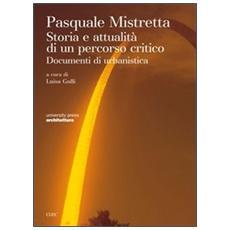 Pasquale Mistretta. Storia ed attualità di un percorso critico. Documenti di urbanistica