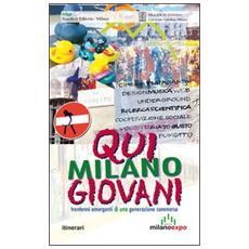 Qui Milano giovani. Trentenni emergenti di una generazione sommersa