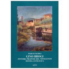 Gino Brogi. Pittore pratese del Novecento