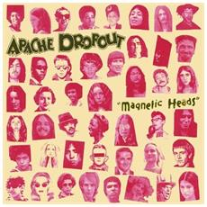 Apache Dropout - Magnetic Heads