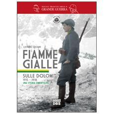 Fiamme gialle. Sulle Dolomiti (1915-1918) una storia dimenticata
