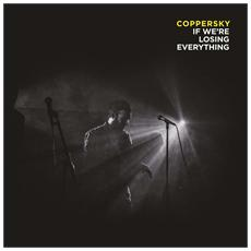 Coppersky - If We Re Losing Everything (Yellow Vinyl)