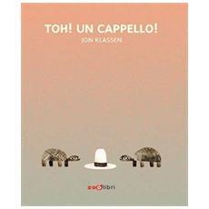 Jon Klassen - Toh! Un Cappello!