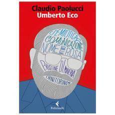 Umberto Eco. Tra ordine e avventura