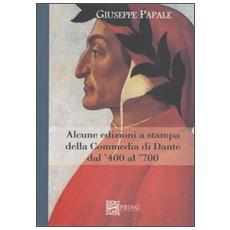 Alcune edizioni della Commedia di Dante dal '400 al '700