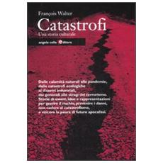 Catastrofi. Una storia culturale