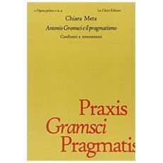 Antonio Gramsci e il pragmatismo. Confronti e intersezioni
