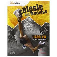 Falesie del Monviso. 1400 vie in Valle Po e Infernotto. Con cartina