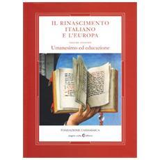 Rinascimento italiano e l'Europa (Il) . Vol. 2: Umanesimo ed educazione.