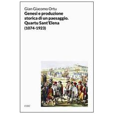 Genesi e produzione storica di un paesaggio. Quartu S. Elena (1074-1923)