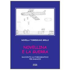 Novellina e la guerra. Racconto autobiografico per ragazzi