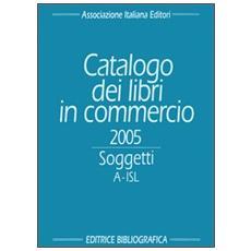 Catalogo dei libri in commercio 2005. Soggetti