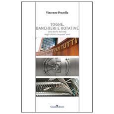 Toghe, banchieri e rotative. Una storia italiana degli ultimi cinquant'anni