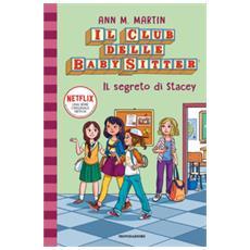 Ann M. Martin - Il Segreto Di Stacey. Il Club Delle Baby Sitter. 3.