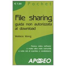 File sharing. Guida non autorizzata al download