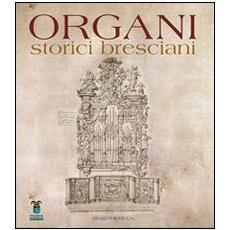 Organi storici bresciani. Vol. 1