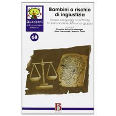 Quaderni di psicoterapia infantile. Vol. 68: Bambini a rischio ingiustizia.