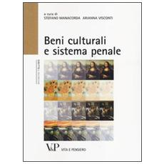 Beni culturali e sistema penale. Atti del Convegno (Milano, 16 gennaio 2013)