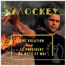 Smockey - Pre Volution - Le President, Ma Moto Et
