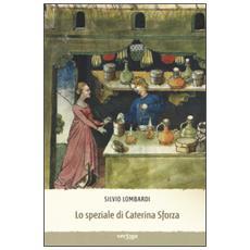 Speziale di Caterina Sforza (Lo)