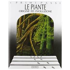 Le piante. Origine ed evoluzione
