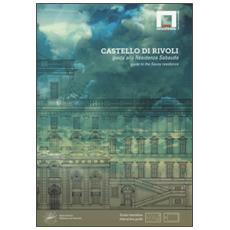 Castello di Rivoli. Guida alla residenza sabauda. Con DVD-ROM. Ediz. italiana e inglese