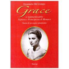 Grace. L'indimenticabile signora e principessa di Monaco