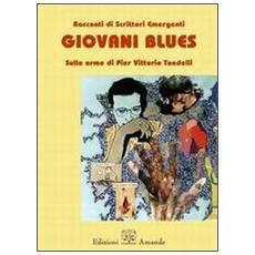 Giovani blues. Sulle orme di Pier Vittorio Tondelli
