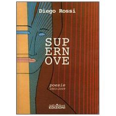 Supernove. Poesie dal 2003 al 2009