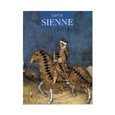 Arte a Siena. Ediz. tedesca