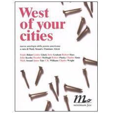 West of your cities. Nuova antologia della poesia americana. Testo americano a fronte