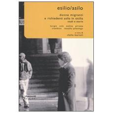 Esilio / asilo. Donne migranti e richiedenti asilo politico in Sicilia. Studi e storie