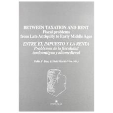 Between taxation and taxation and rent. Fiscal problems from late antiquity to early middle ages. . .