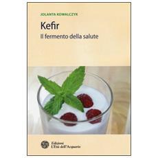 Kefir. Il fermento della salute