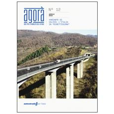 Agor�. Idee per la mobilit� del futuro. Vol. 12: Variante di valico. L'Italia in direttissima.