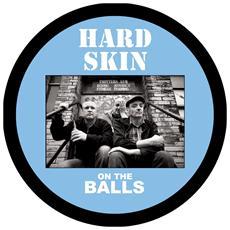 Hard Skin - On The Balls (pic Disc)