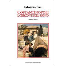 Costantinopoli. L'orizzonte del sogno
