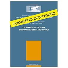 Dizionario biografico dei soprintendenti archeologici 1904-1974