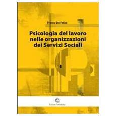 Psicologia del lavoro nelle organizzazioni dei servizi sociali