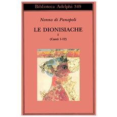 Le dionisiache. Vol. 1: Canti 1-12.
