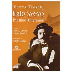 Italo Svevo. Itinerari triestiniTriestine Itineraries