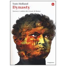 Dynasty. Ascesa e caduta dei Cesari di Roma