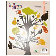 Fiabe, filastrocche e ricette per educare i bambini alla corretta alimentazione. Vol. 3: Ricette «. . . per mangiare meglio!».