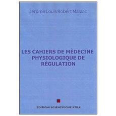 Les cahiers de medecine physiologique de regulation