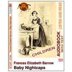 Baby nightcaps. Audiolibro. CD Audio. Con CD-ROM
